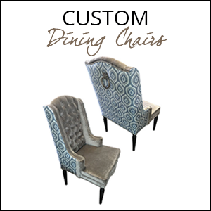 Custom Dining Chairs